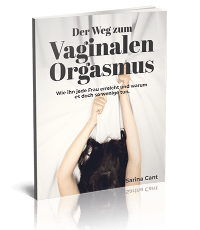 """Zu sehen ist das Buchcover des eBooks """"Der Weg zum Vaginalen Orgasmus"""" von Sarina Cant."""